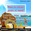 How to attain peace of mind? Believe in Allah, worship Him alone, and believe in His true Prophets. (Including Prophet Muhammad).