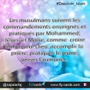 Muslims follow the commandments that Mohammed, Jesus, and Moses taught and did, like believing in one God, praying, fasting, giving charity