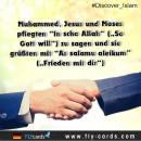 Muhammad, Jesus, and Moses used to say 'Insha Allah' (if God wills), and using the greeting:   'Asalamu Alaikum' ( Peace be upon you)!