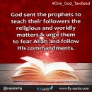 God sent the prophets to teach their followers the religiousand worldly matters&urge them to fear Allah and follow His commandments.