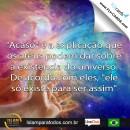 """""""Acaso"""" é a explicação que os ateus podem dar sobre a existência do universo. De acordo com eles, """"ele só existe para ser assim""""."""