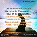 Muslims are followers of Mohammed, Jesus and the Prophets. A Muslim means a person (he or she) who submits to Allah, the one true God.