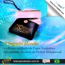 O Sagrado Alcorão é a última revelação do Único Verdadeiro Deus(Allah), revelado ao Profeta Muhammad.