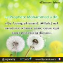"""Prophet Mohammed said:  """"The Compassionate One [Allah] has mercy on those who are merciful""""."""