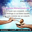 "Prophet Mohammed said:  ""He who eats his fill while his neighbor goes to bed without food is not a believer."""