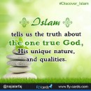Islam tells us the ultimate truth about the one true God and His unique names &qualities.