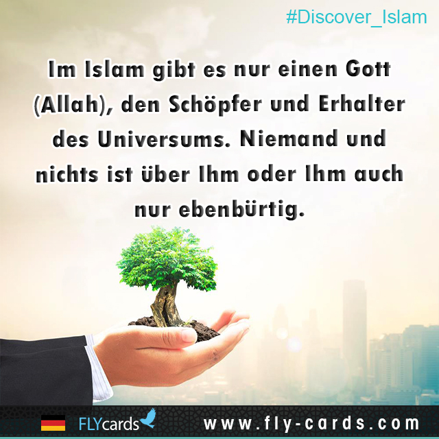 In Islam, there is only one God (Allah), Creator and Sustainer of the universe. No one and nothing is above or equal to Him.