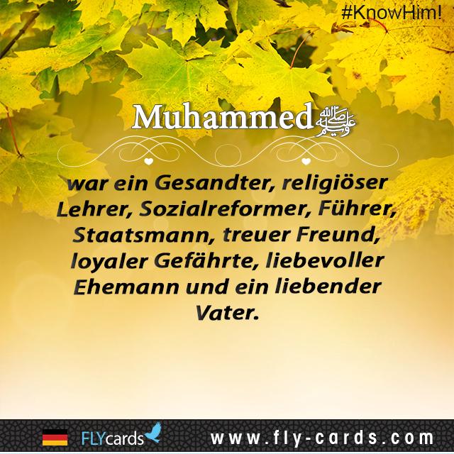 Muhammad was a messenger, religious teacher, social reformer, leader, statesman, faithful friend, loyal companion, devoted husband, and loving father.