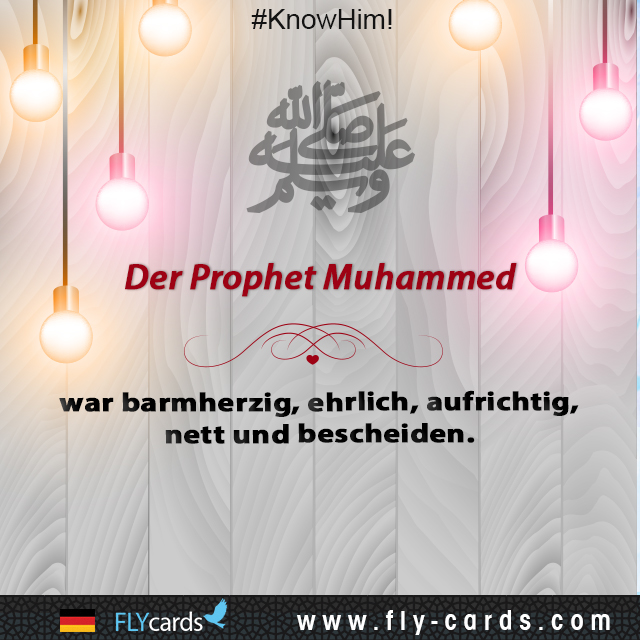 Prophet Muhammad was merciful, honest, sincere, kind, and humble.