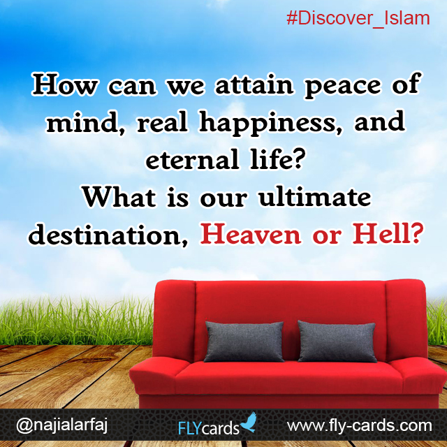 How can we attain peace of mind,real happiness, and eternal life? What is our ultimate destination, Heaven or Hell?