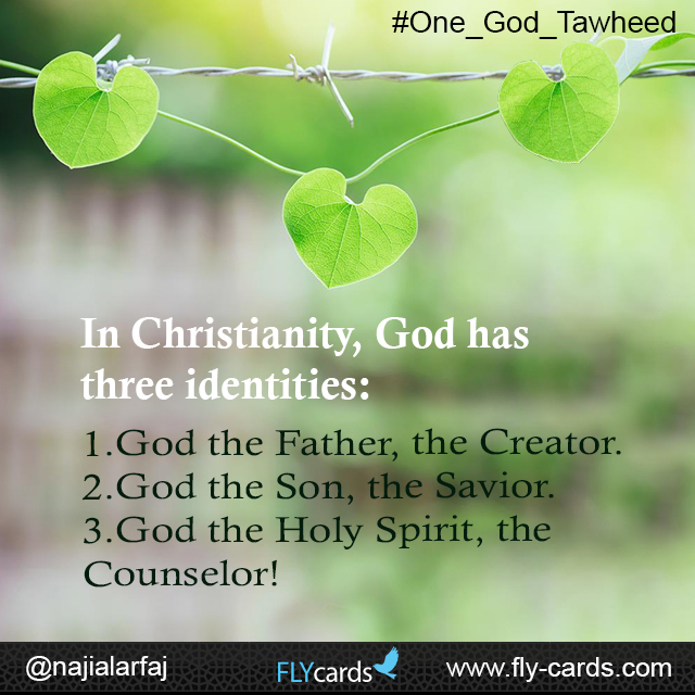 In Christianity, God has three identities: 1.God the Father, the Creator.2.God the Son, the Savior.3.God the Holy Spirit, the Counselor!