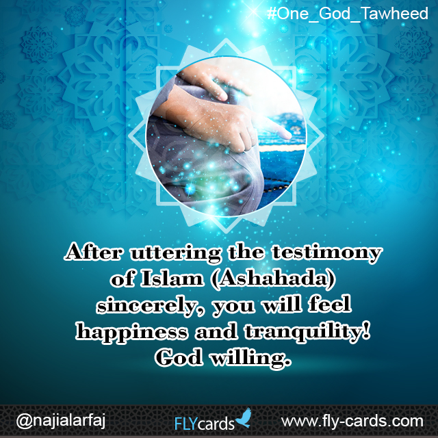 After uttering the testimony of Islam (Ashahada) sincerely, you will feel happiness and tranquility! God willing.