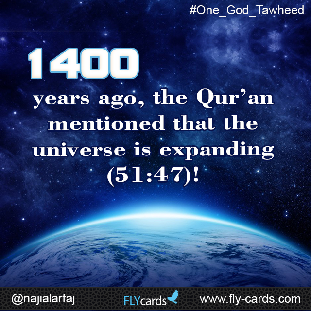 1400 years ago, the Qur'an mentioned that the universe is expanding (51:47)!