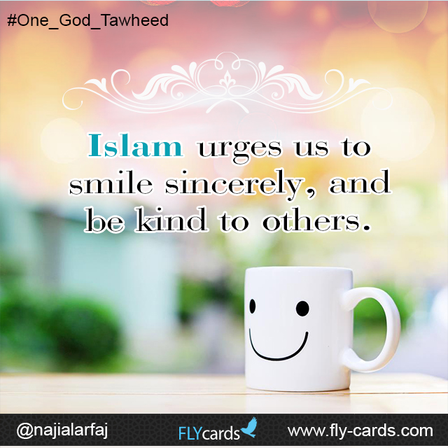 Islam urges us to smile sincerely, and be kind to others.