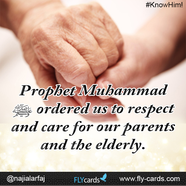 Prophet Muhammad ordered us to respect and care for our parents, especially our mothers.