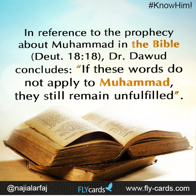 """In reference to the prophecy about Muhammad in the Bible (Deut. 18:18), Dr. Dawud concludes: """"If these words do not apply to Muhammad, they still remain unfulfilled""""."""