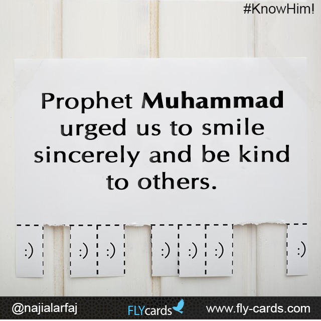 Prophet Muhammad urged us to smile sincerely and be kind to others.