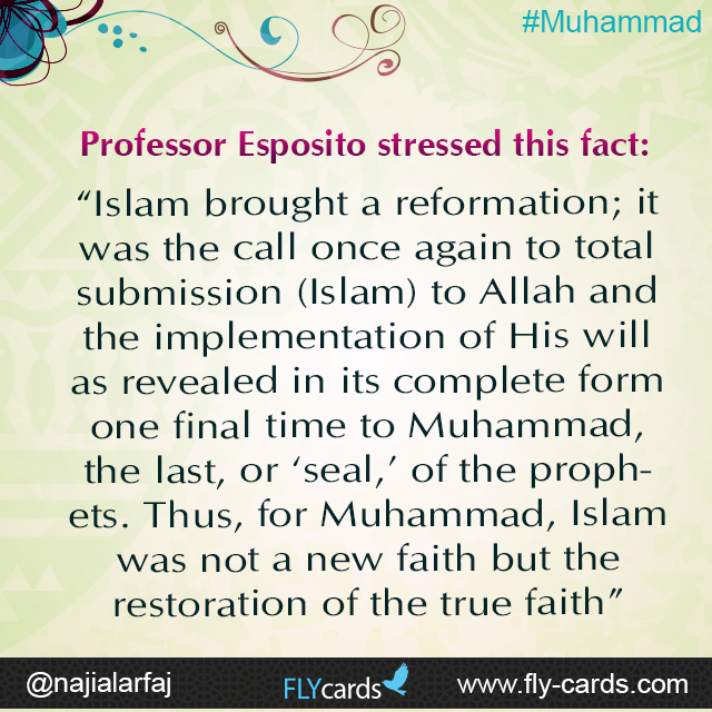 "Professor Esposito stressed this fact: ""Islam brought a reformation; it was the call once again to total submission (Islam) to Allah"