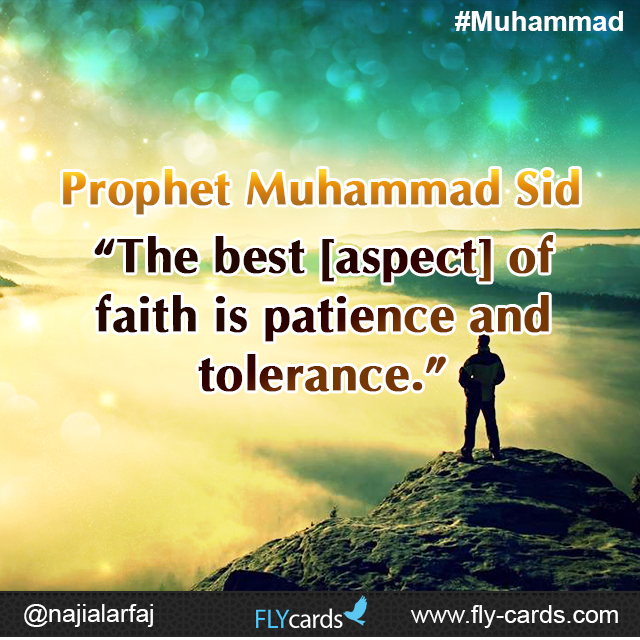 """Prophet Muhammad said: """"The best [aspect] of faith is patience and tolerance."""""""