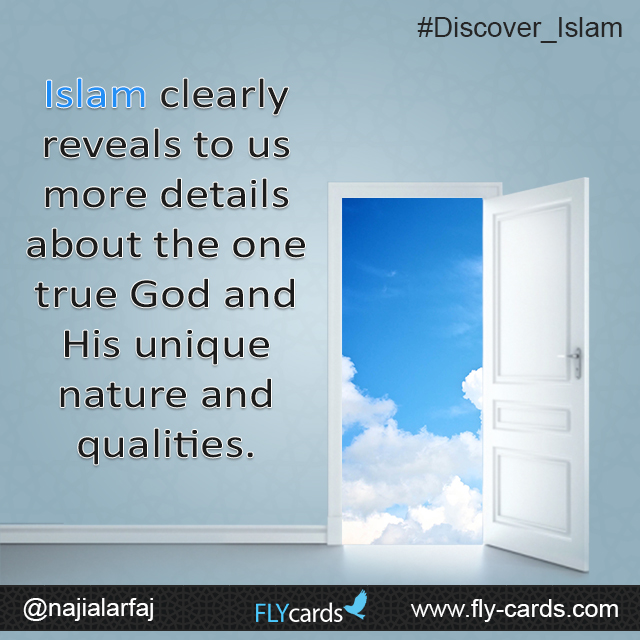 Islam clearly reveals to us more details about the one true God, Allah, & His unique and perfect qualities.