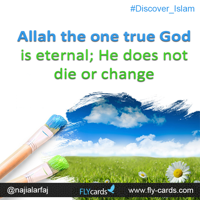 Allah the one true God is eternal; ever-living. He does not die.
