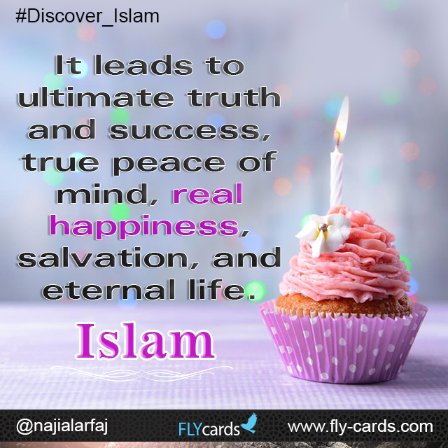 ultimate truth success , true peace of mind , real happiness , salvation and eternal life . islam