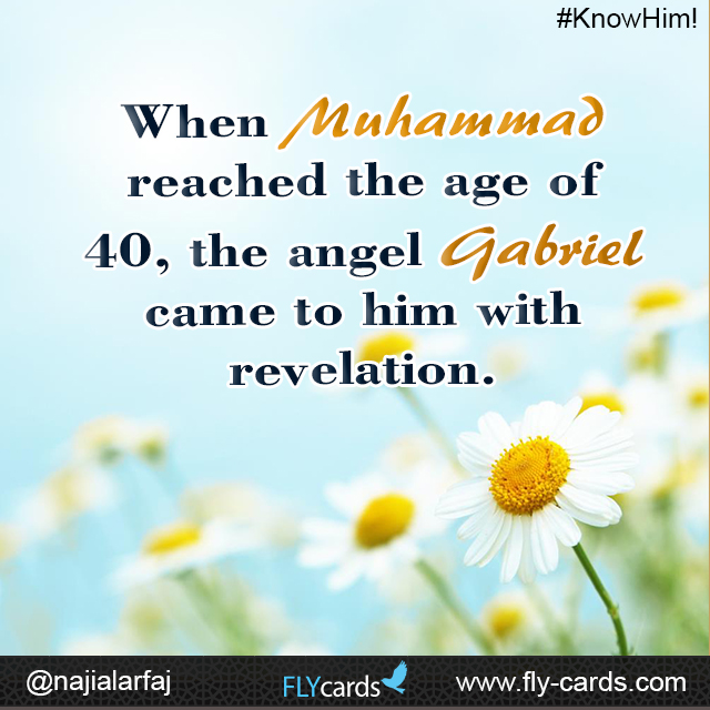 When Muhammad reached the age of 40, the angel Gabriel came to him with revelation.