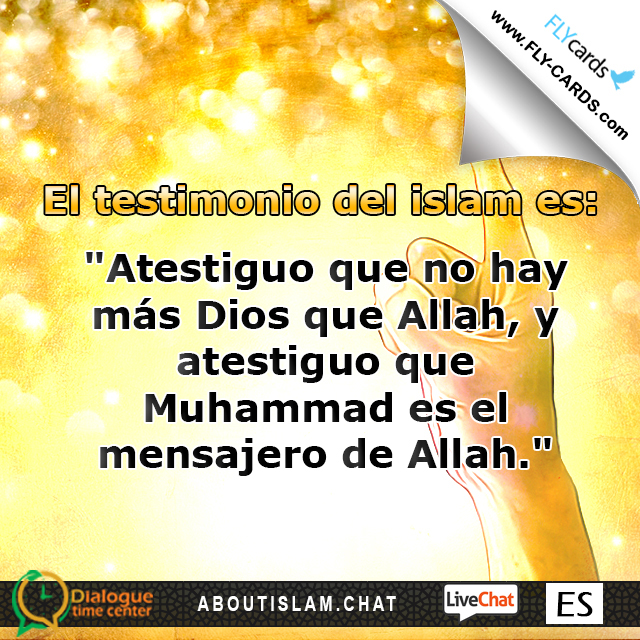 "The testimony of Islam: ""I testify that there is no god but Allah, and I testify that Muhammad is the messenger of Allah."""