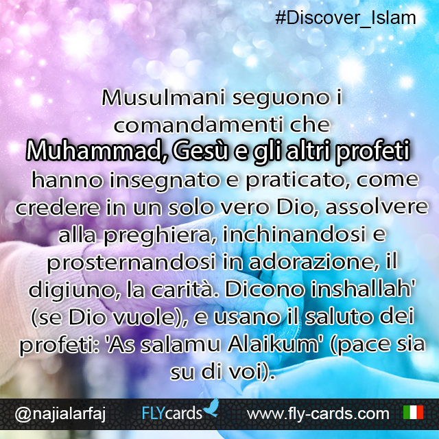 Muslims follow the commandments that Muhammad, Jesus, and the prophets taught and did, like believing in one true God, praying, prostrating, kneeling down in worship, fasting, giving charity, saying 'Insha Allah' (if God wills),