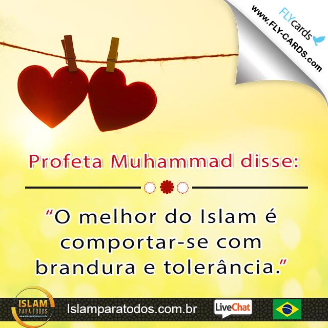 """Profeta Muhammad disse: """"O melhor do Islam é comportar-se com brandura e tolerância."""""""