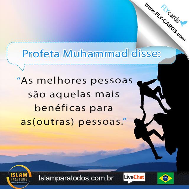 """Profeta Muhammad disse: """"As melhores pessoas são aquelas mais benéficas para as(outras) pessoas."""""""